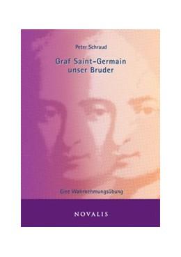 Abbildung von Schraud | Graf Saint-Germain unser Bruder | 1. Auflage | 2011 | beck-shop.de