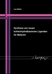 Synthese von neuen kohlenhydratbasierten Liganden für Malectin | Müller, 2011 | Buch (Cover)
