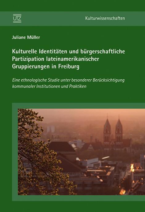 Kulturelle Identitäten und bürgerschaftliche Partizipation lateinamerikanischer Gruppierungen in Freiburg   Müller, 2012   Buch (Cover)