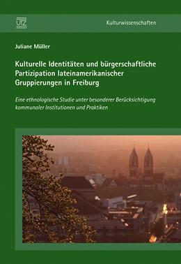 Abbildung von Müller | Kulturelle Identitäten und bürgerschaftliche Partizipation lateinamerikanischer Gruppierungen in Freiburg | 2012 | Eine ethnologische Studie unte...