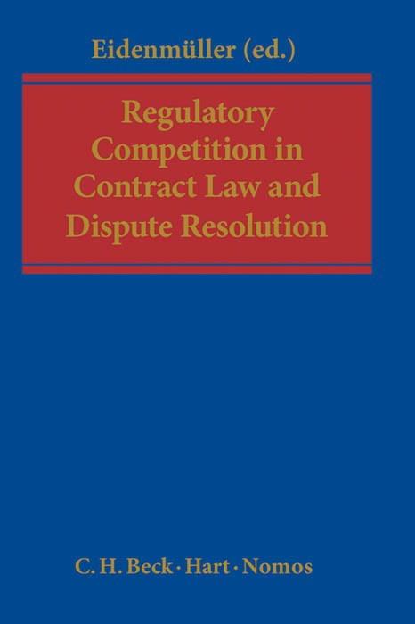 Regulatory Competition in Contract Law and Dispute Resolution | Eidenmüller (Ed.) | Buch (Cover)