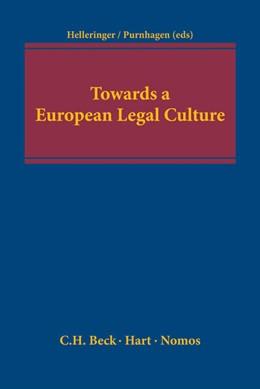 Abbildung von Helleringer / Purnhagen | Towards a European Legal Culture | 1. Auflage | 2014 | beck-shop.de
