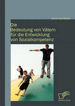 Abbildung von Müller | Die Bedeutung von Vätern für die Entwicklung von Sozialkompetenz | 2012