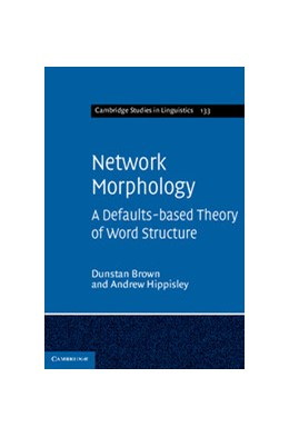 Abbildung von Brown / Hippisley | Network Morphology | 2012 | A Defaults-based Theory of Wor... | 133
