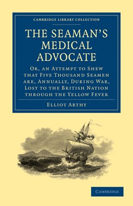 Abbildung von Arthy | The Seaman's Medical Advocate | 2011 | Or, an Attempt to Shew that Fi...