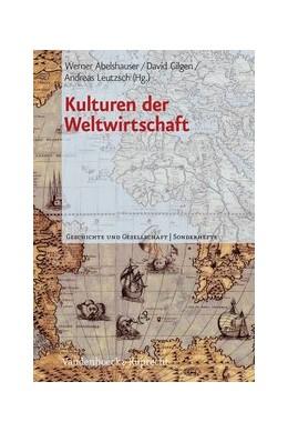 Abbildung von Abelshauser / Gilgen / Leutzsch | Kulturen der Weltwirtschaft | 2012 | Heft 024