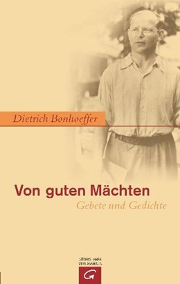 Abbildung von Bonhoeffer   Von guten Mächten   15. Auflage   2011   Gebete und Gedichte. Großdruck