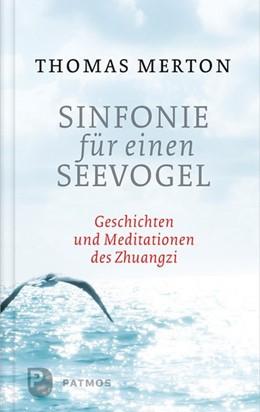 Abbildung von Merton | Sinfonie für einen Seevogel | 2012 | Geschichten und Meditationen d...