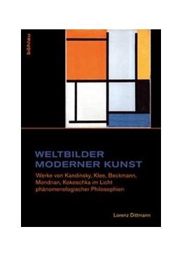Abbildung von Dittmann | Weltbilder moderner Kunst | 1. Auflage | 2013 | beck-shop.de