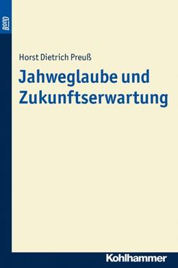 Abbildung von Preuß | Jahweglaube und Zukunftserwartung | Book on Demand, Originalausgabe von 1968 | 2012
