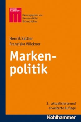 Abbildung von Sattler / Völckner   Markenpolitik   3., aktualisierte und überarbeitete Auflage   2013