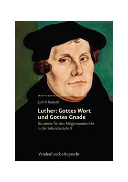 Abbildung von Krasselt-Maier | Luther: Gottes Wort und Gottes Gnade | Aufl. | 2012 | Bausteine für den Religionsunt...