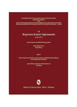 Abbildung von Regesta Imperii - XI: Regesten Kaiser Sigismunds (1410-1437) | 2012 | Nach Archiven und Bibliotheken... | 1