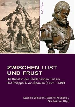 Abbildung von Weissert / Büttner / Poeschel | Zwischen Lust und Frust | 2013 | Die Kunst in den Niederlanden ...