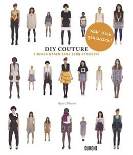 Abbildung von Martin | Do It Yourself Couture. Einfach nähen ohne Schnittmuster | Neuauflage | 2013