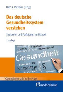Abbildung von Preusker | Das deutsche Gesundheitssystem verstehen | 2. vollständig überarbeitete und aktualisierte Auflage 2015 | 2015 | Strukturen und Funktionen im W...