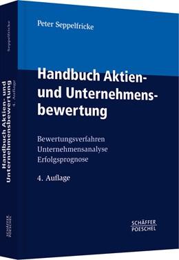 Abbildung von Seppelfricke | Handbuch Aktien- und Unternehmensbewertung | 4., überarbeitete Auflage | 2012 | Bewertungsverfahren, Unternehm...