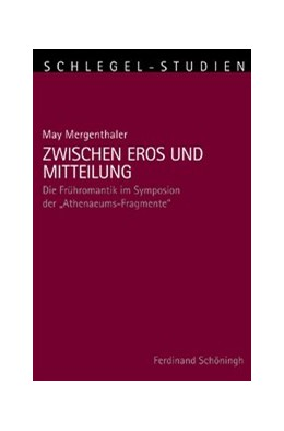 Abbildung von Mergenthaler | Zwischen Eros und Mitteilung | 2012 | 2012 | Die Frühromantik im Symposion ... | 6