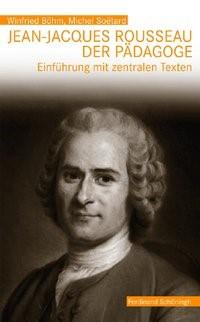 Abbildung von Böhm / Soetard | Jean-Jacques Rousseau, der Pädagoge | 1. Aufl. 2012 | 2012