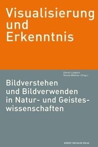 Abbildung von Liebsch / Mößner | Visualisierung und Erkenntnis. Bildverstehen und Bildverwenden in Natur- und Geisteswissenschaften | 1., 1. Auflage | 2012