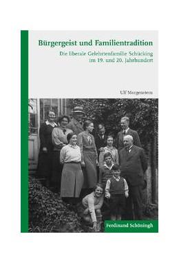 Abbildung von Morgenstern   Bürgergeist und Familiensinn   1. Aufl. 2012   2012   Studien zur liberalen Gelehrte...