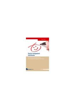 Abbildung von Krawiec | Sozial kompetent trainieren | 1. Auflage 2011 | 2011 | Die Train-the-Trainer-Profiwer...