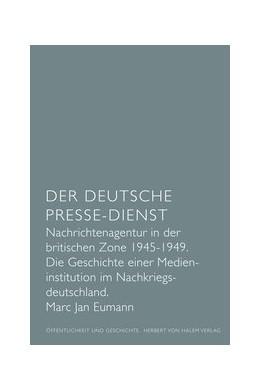 Abbildung von Eumann | Der Deutsche Presse-Dienst. Nachrichtenagentur in der britischen Zone 1945 - 1949. Die Geschichte einer Medieninstitution im Nachkriegsdeutschland | 2011 | Nachrichtenagentur in der brit... | 5