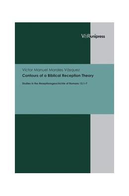 Abbildung von Morales Vásquez | Contours of a Biblical Reception Theory | 2011 | Studies in the Rezeptionsgesch...