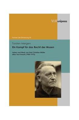Abbildung von Mergen | Ein Kampf für das Recht der Musen | 2012 | Leben und Werk von Karl Christ... | Band 050