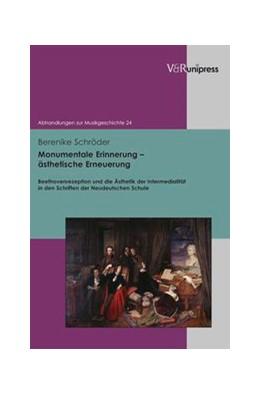 Abbildung von Schröder | Monumentale Erinnerung – ästhetische Erneuerung | 2012 | Beethovenrezeption und die Äst... | Band 024
