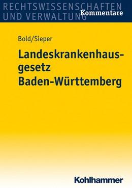 Abbildung von Bold / Sieper   Landeskrankenhausgesetz Baden-Württemberg   1. Auflage 2012   2011