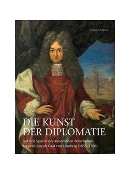 Abbildung von Polleroß | DIE KUNST DER DIPLOMATIE | 2010 | Auf den Spuren des kaiserliche...