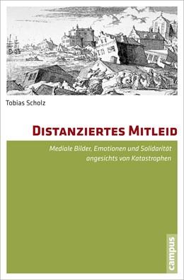 Abbildung von Scholz | Distanziertes Mitleid | 2012 | Mediale Bilder, Emotionen und ...