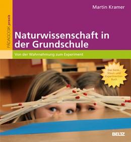Abbildung von Kramer | Naturwissenschaft in der Grundschule | 2012 | Von der Wahrnehmung zum Experi...