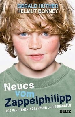 Abbildung von Hüther / Bonney | Neues vom Zappelphilipp | 6. Auflage | 2012 | beck-shop.de