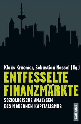 Abbildung von Kraemer / Nessel | Entfesselte Finanzmärkte | 2012 | Soziologische Analysen des mod...