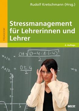 Abbildung von Kretschmann | Stressmanagement für Lehrerinnen und Lehrer | 4., neu ausgest. Aufl. | 2012