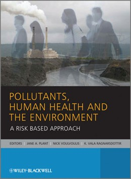 Abbildung von Plant / Voulvoulis / Ragnarsdottir | Pollutants, Human Health and the Environment | 2011 | A Risk Based Approach