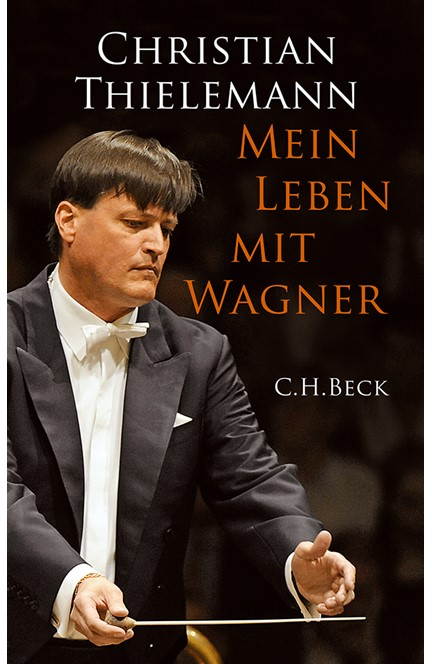 Cover: Christian Thielemann, Mein Leben mit Wagner