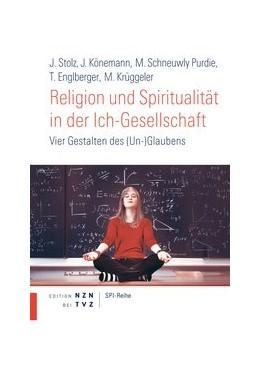 Abbildung von Krüggeler / Stolz / Könemann | Religion und Spiritualität in der Ich-Gesellschaft | 2014 | Vier Gestalten des (Un-)Glaube... | 16