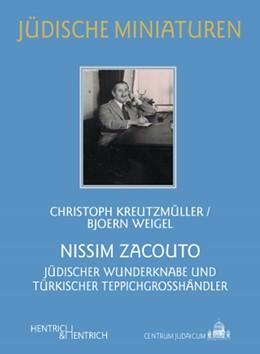 Abbildung von Kreutzmüller / Simon / Weigel | Nissim Zacouto | 2010 | Jüdischer Wunderknabe und türk... | 93