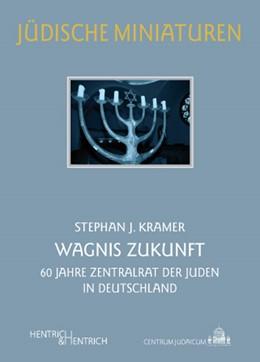 Abbildung von Kramer / Simon | Wagnis Zukunft | 2011 | 60 Jahre Zentralrat der Juden ... | 100