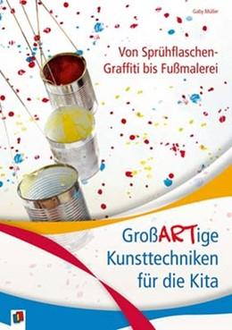 Abbildung von Müller | Von Sprühflaschen-Graffiti bis Fußmalerei | 2012 | GroßARTige Kunsttechniken für ...
