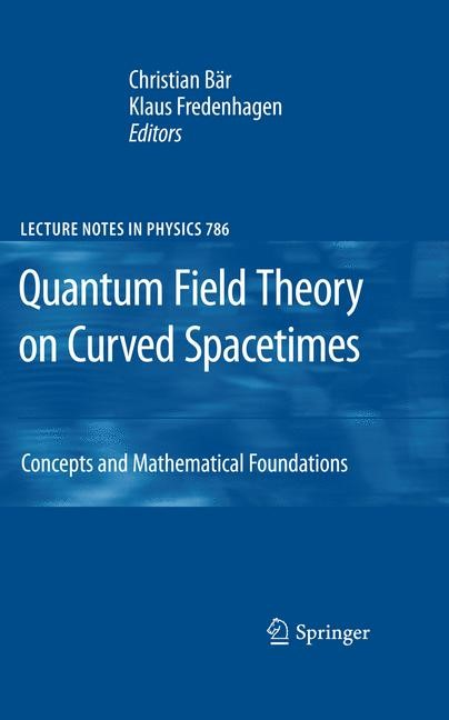 Quantum Field Theory on Curved Spacetimes | Bär / Fredenhagen, 2012 | Buch (Cover)