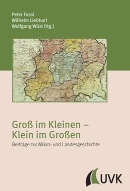 Abbildung von Wüst / Liebhart / Fassl | Groß im Kleinen – Klein im Großen | 2013 | Beiträge zur Mikro- und Landes... | 10