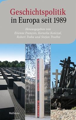 Abbildung von Francois / Konczal | Geschichtspolitik in Europa seit 1989 | 1. Auflage | 2013 | 3 | beck-shop.de