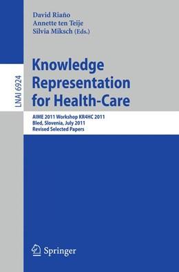 Abbildung von Riano Ramos / ten Teije / Miksch | Knowledge Representation for Health-Care | 2012 | AIME 2011 Workshop KR4HC 2011,...