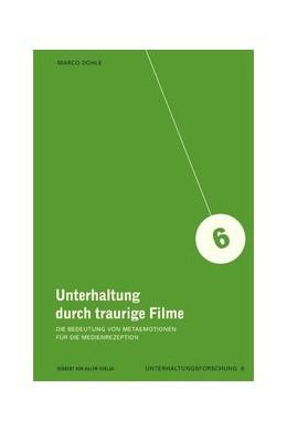 Abbildung von Dohle   Unterhaltung durch traurige Filme   1. Auflage   2011   6   beck-shop.de