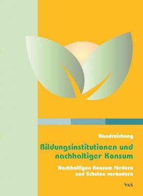 Handreichung - Bildungsinstitutionen und nachhaltiger Konsum | / Michelsen / Nemnich, 2011 | Buch (Cover)