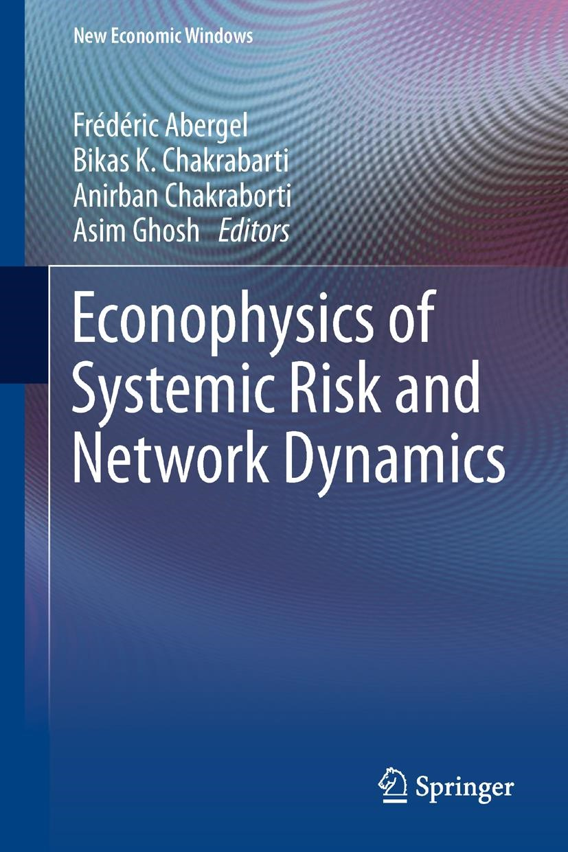 Econophysics of Systemic Risk and Network Dynamics | Abergel / Chakrabarti / Chakraborti / Ghosh, 2012 | Buch (Cover)